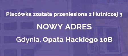 Placówka została przeniesiona z Hutniczej 3 na nowy adres, Gdynia, Opata Hackiego 10B